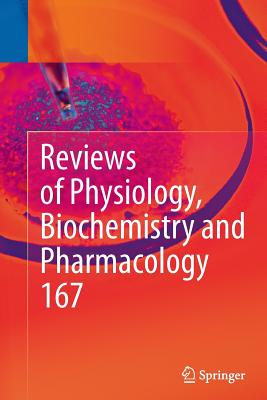 Reviews of Physiology, Biochemistry and Pharmacology, Vol. 167 - Nilius, Bernd (Editor)