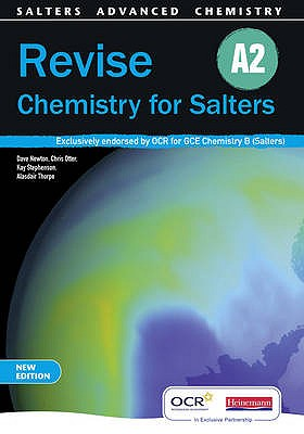 Revise A2 for Salters New Edition - Newton, Dave (Editor), and Otter, Chris (Editor), and Thorpe, Alasdair (Editor)