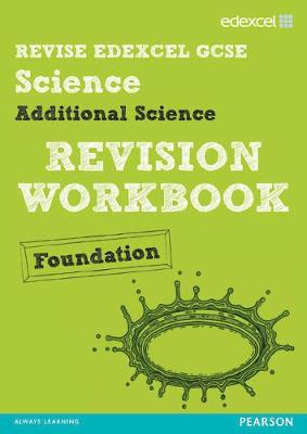 Revise Edexcel: Edexcel GCSE Additional Science Revision Workbook Foundation - Print and Digital Pack - Johnson, Penny, and Riddle, Damian, and Roberts, Ian