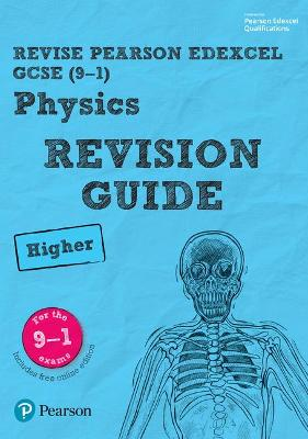Revise Edexcel GCSE (9-1) Physics Higher Revision Guide: (with free online edition) - O'Neill, Mike, and Johnson, Penny