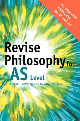 Revise Philosophy for as Level - Lacewing, Michael