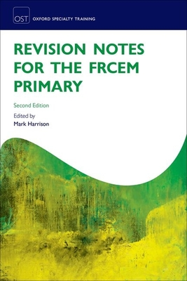 Revision Notes for the FRCEM Primary - Harrison, Mark (Editor)