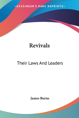 Revivals: Their Laws and Leaders - Burns, James, Jr.