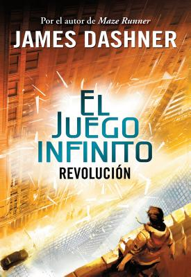 Revolucion (El Juego Infinito 2) / The Rule of Thoughts (the Mortality Doctrine, Book Two) - Dashner, James