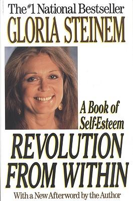 Revolution from Within: A Book of Self-Esteem - Steinem, Gloria