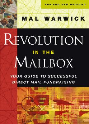 Revolution in the Mailbox: Your Guide to Successful Direct Mail Fundraising - Warwick, Mal
