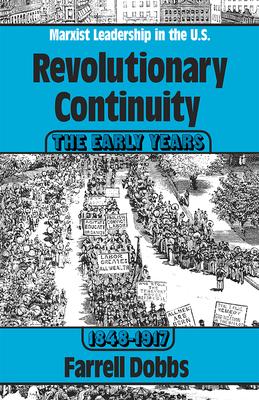 Revolutionary Continuity: The Early Years, 1848-1917 - Dobbs, Farrell