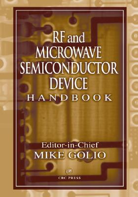 RF and Microwave Semiconductor Device Handbook - Golio, Mike
