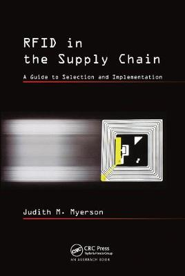 Rfid in the Supply Chain: A Guide to Selection and Implementation - Myerson, Judith M