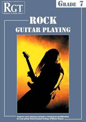 RGT Rock Guitar Playing - Grade Seven - Skinner, Tony, and Young, Merv, and Registry of Guitar Tutors (Compiled by)