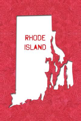 Rhode Island: 6x9 lined journal: The Great State of Rhode Island USA: The Ocean State Little Rhody - America the Beautiful Press