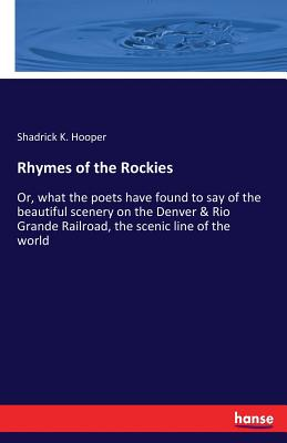 Rhymes of the Rockies - Hooper, Shadrick K
