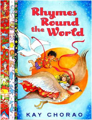 Rhymes Round the World - Chorao, Kay