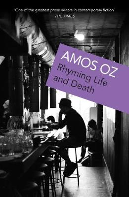 Rhyming Life and Death - Oz, Amos, and Lange, Nicholas de (Translated by)