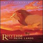 Rhythm of the Pride Lands: Music Inspired by The Lion King