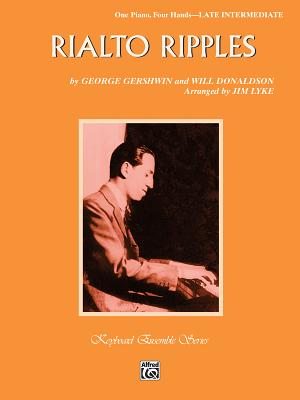 Rialto Ripples - Donaldson, Will (Composer), and Lyke, Jim, and Gershwin, George (Composer)