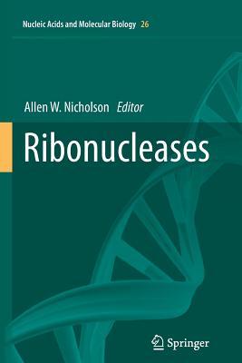 Ribonucleases - Nicholson, Allen W (Editor)