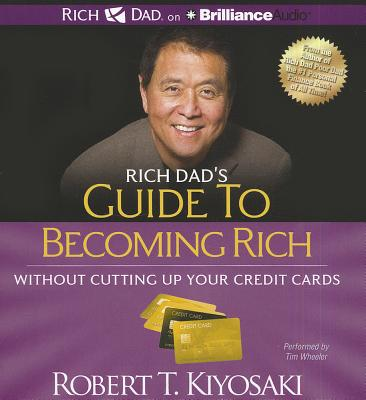 Rich Dad's Guide to Becoming Rich: Without Cutting Up Your Credit Cards - Kiyosaki, Robert T