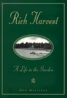 Rich Harvest: A Life in the Garden - Hastings, Don