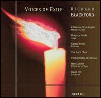 Richard Blackford: Voices of Exile - Catherine Wyn-Rogers (mezzo-soprano); Gerald Finley (baritone); Gregory Kunde (tenor); New London Children's Choir;...