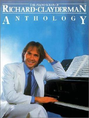 Richard Clayderman - Anthology: Piano Solo - Clayderman, Richard