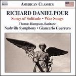 Richard Danielpour: Songs of Solitude; War Songs