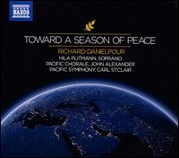 Richard Danielpour: Toward a Season of Peace - Hila Plitmann (soprano); Pacific Chorale (choir, chorus); Pacific Symphony Orchestra; Carl St. Clair (conductor)
