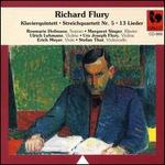 Richard Flury: Klavierquintett; Streichquartett No. 5; 13 Lieder