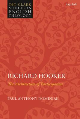 Richard Hooker: The Architecture of Participation - Dominiak, Paul Anthony, and Kilby, Karen (Editor), and Higton, Mike (Editor)