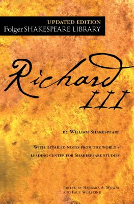 Richard III - Shakespeare, William, and Mowat, Dr Barbara a (Editor), and Werstine, Paul (Editor)