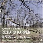 Richard Karpen: Aperture II; Elliptic