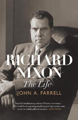 Richard Nixon: the life - Farrell, John