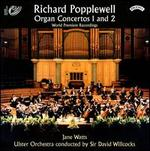 Richard Popplewell: Organ Concertos Nos. 1 and 2