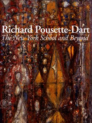 Richard Pousette-Dart: The New York School and Beyond - Hunter, Sam (Editor), and Kuebler, Joanne, and Gribaudo, Paola