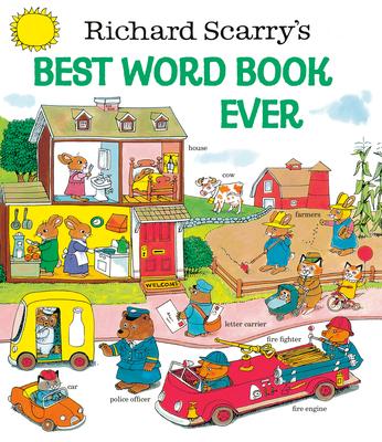 Richard Scarry's Best Word Book Ever (Richard Scarry) - Scarry, Richard (Illustrator), and Golden Books (Illustrator)
