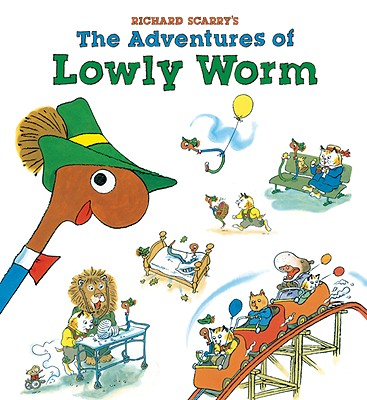 Richard Scarry's the Adventures of Lowly Worm - Scarry, Richard