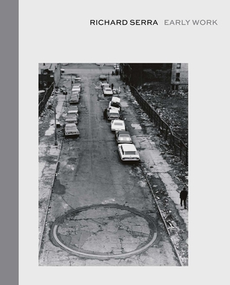 Richard Serra: Early Work - Frankel, David (Editor), and Foster, Hal (Text by), and Serra, Richard (Illustrator)