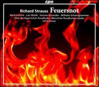 Richard Strauss: Feuersnot - Andreas Berkhart (baritone); Arabella Wäscher (vocals); Joachim Roth (tenor); Lars Woldt (bass); Ludwig Mittelhammer (bass);...