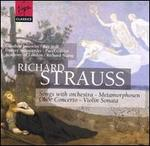 Richard Strauss: Songs with orchestra; Metamorphosen; Oboe Concerto; Violin Sonata