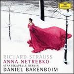 Richard Strauss: Vier letzte Lieder; Ein Heldenleben - Anna Netrebko (soprano); Wolfram Brandl (violin); Staatskapelle Berlin; Daniel Barenboim (conductor)