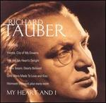 Richard Tauber: My Heart and I