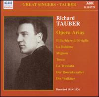 Richard Tauber: Opera Arias - Benno Ziegler (baritone); Elisabeth Rethberg (soprano); Lotte Lehmann (soprano); Richard Tauber (vocals)