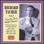 Richard Tauber, Vol. 2: I'm In Love With Vienna