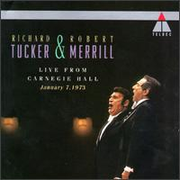 Richard Tucker & Robet Merrill Live From Carnegie Hall - George Schick (piano); Henry Grossman (oboe); Richard Tucker (tenor); Robert Merrill (baritone)