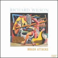 Richard Wilson: Brash Attacks - Ahling Neu (viola); Janet Arms (flute); Laura Ahlbeck (oboe); Laura Flax (clarinet); Michael Boschen (trombone);...