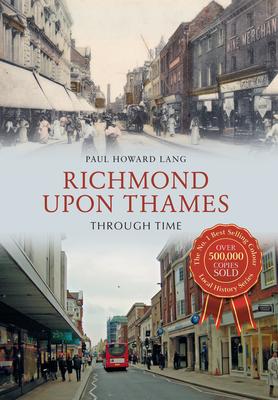 Richmond upon Thames Through Time - Lang, Paul Howard