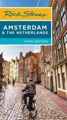 Rick Steves Amsterdam & the Netherlands - Steves, Rick, and Openshaw, Gene