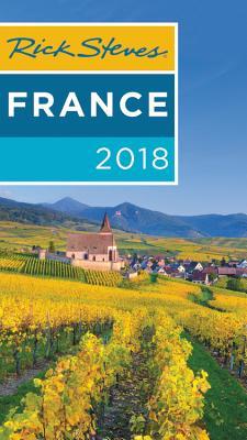Rick Steves France 2018 - Steves, Rick, and Smith, Steve