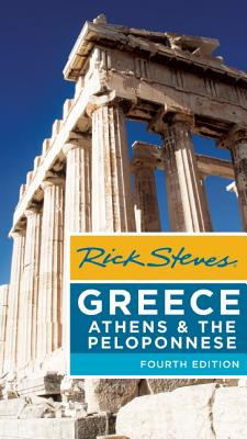Rick Steves Greece: Athens & the Peloponnese - Steves, Rick