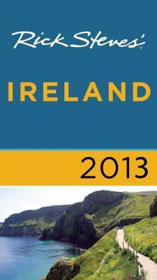 Rick Steves' Ireland 2013 - Steves, Rick